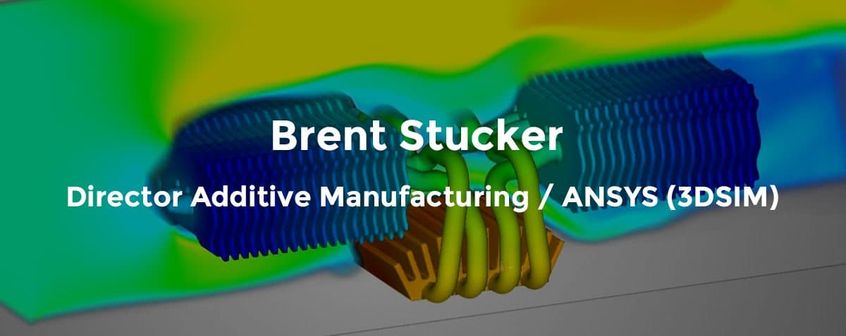ANSYS automation expert Brent Stucker