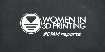 Women in 3D Printing DfAM report