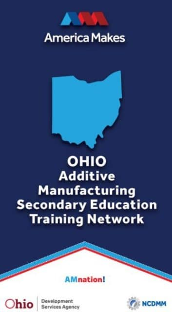 America Makes continues to fulfill its mission of building additive manufacturing talent pipeline across the state of Ohio with the announcement of the Ohio Secondary Education Additive Manufacturing Training Network.